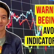 Warning to Beginners Avoid the Indicator Trap