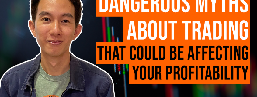 Dangerous Myths About Trading that Could be Affecting Your Profitability
