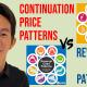 Continuation Price Patterns vs Reversal Price Patterns