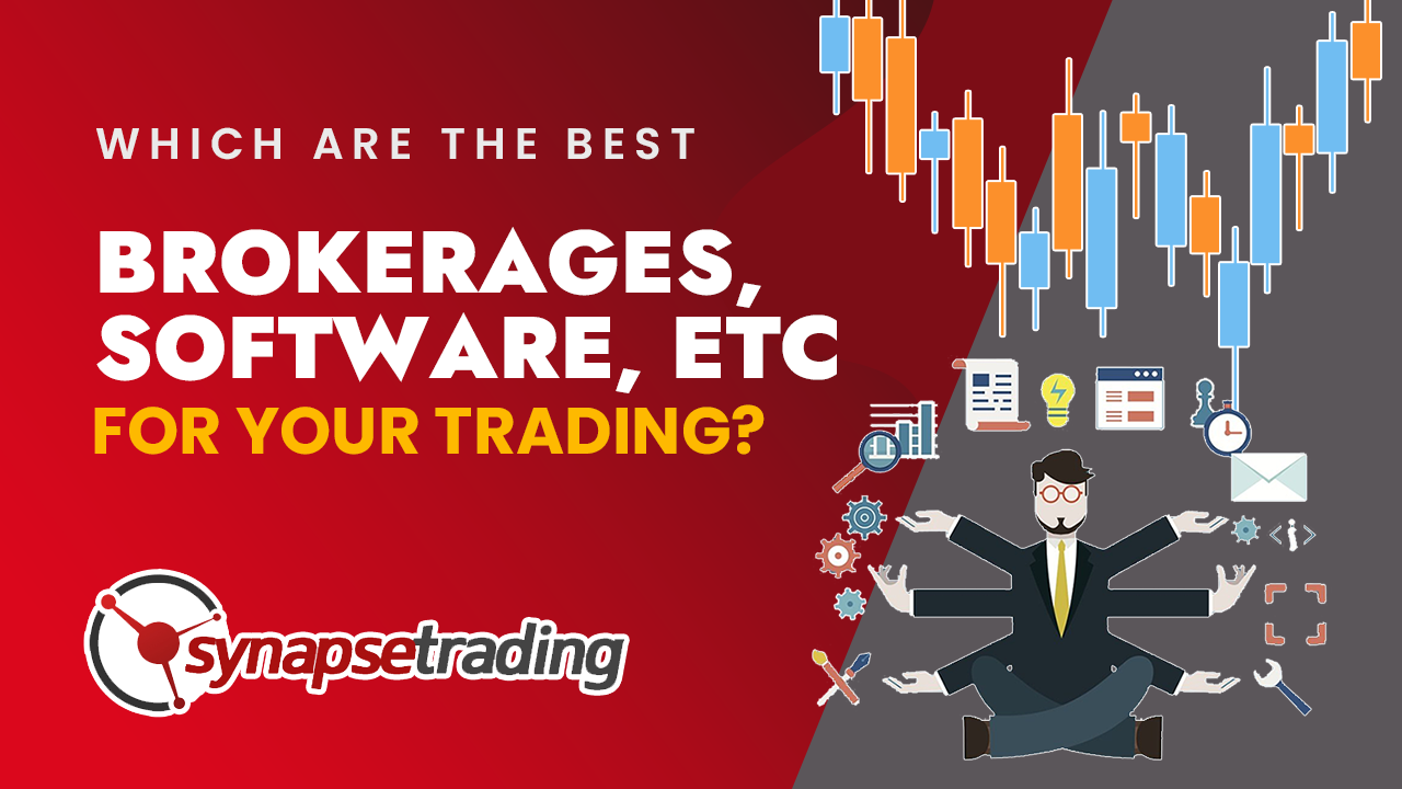 thumbnail which are the best trading brokerages software etc for your trading
